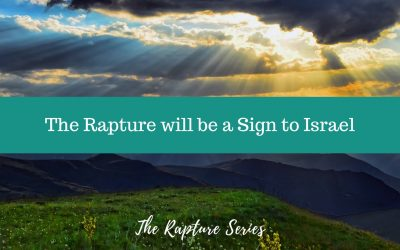 The Rapture is a Sign to Israel