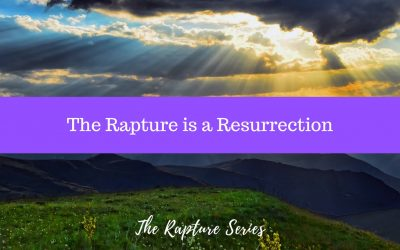 The Rapture is a Resurrection