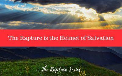 The Rapture is the Helmet of Salvation