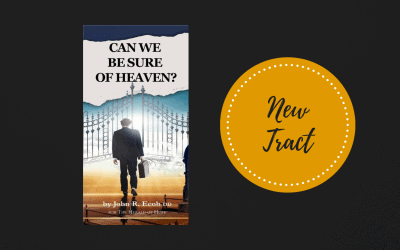 New Tract: Can we be Sure of Heaven?