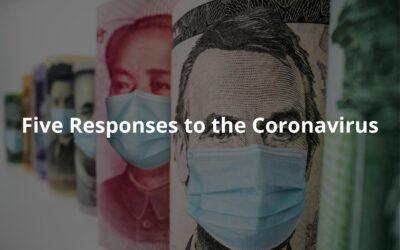 Five Responses to the Coronavirus