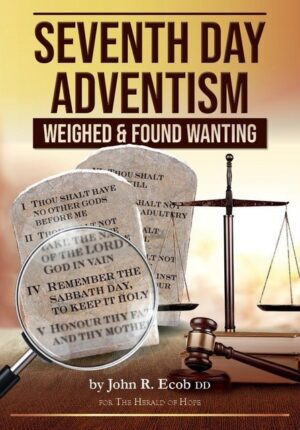 Seventh Day Adventism Weighed and Found Wanting