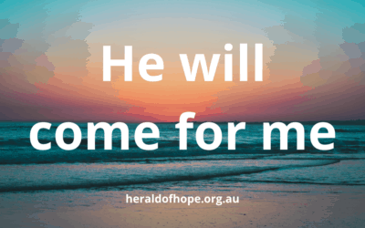 He Will Come for Me