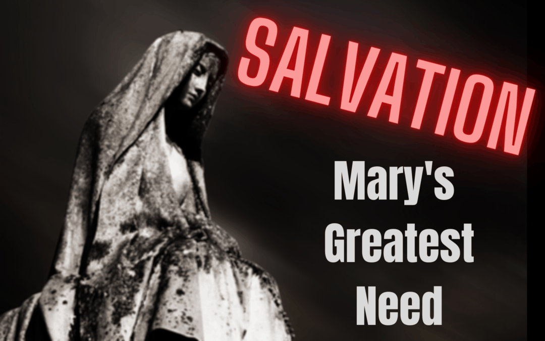 Mary's Greatest Need
