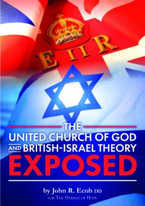 The United Church of God and British-Israel Theory Exposed